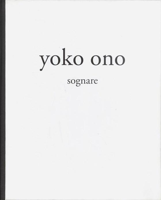 Yoko Ono: Sognare