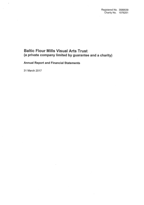 Baltic Flour Mills Visual Arts Trust: Annual Report and Financial Statements: 31 March 2017