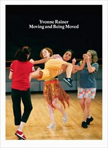 Yvonne Rainer: Moving and Being Moved
