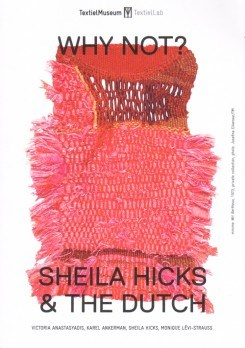 Sheila Hicks & The Dutch: Why Not?
