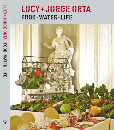 Lucy + Jorge Orta: Food, Water, Life