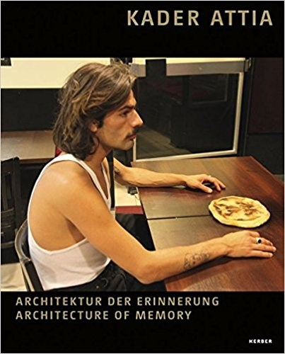 Kader Attia: Architektur der Erinnerung × Architecture of Memory