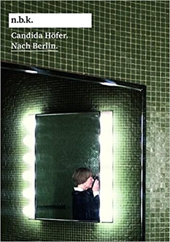 Candida Hofer: Nach Berlin