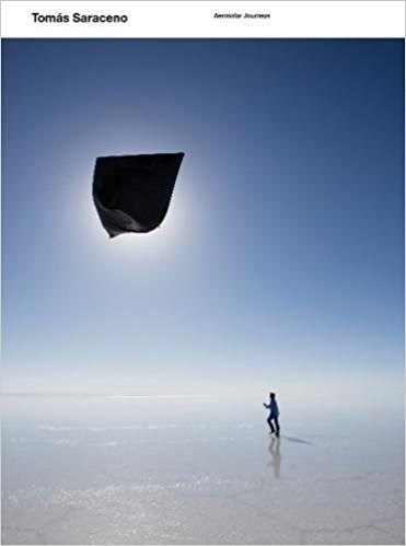 Tomas Saraceno: Aerosolar Journeys