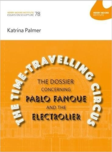 Katrina Palmer: Time-Travelling Circus: The Dossier concerning Pablo Fanque and the Electrolier