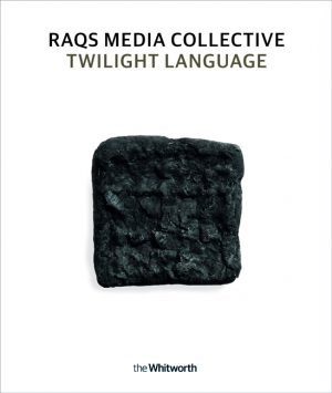 Raqs Media Collective: Twilight Language