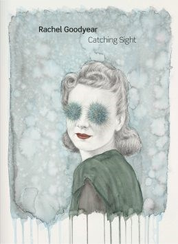 Rachel Goodyear: Catching Sight