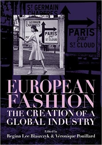 European Fashion: The Creation of a Global Industry