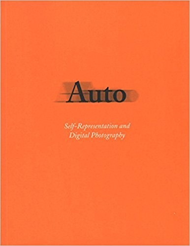 Auto: Self-representation and Digital Photography