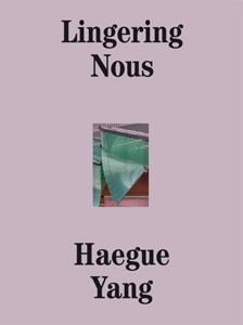 Haegue Yang: Lingering Nous