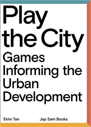 Play The City - Games Informing the Urban Development