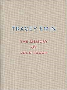 Tracey Emin: The Memory Of your Touch