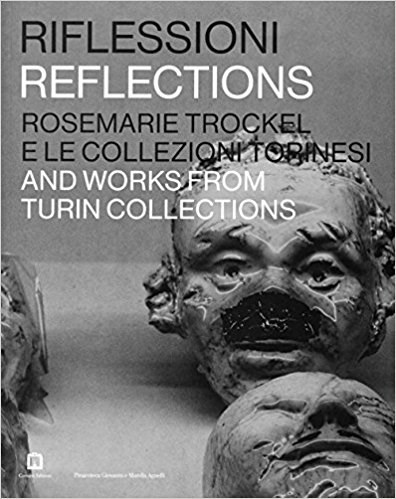 Rosemarie Trockel: Reflections - Rosemarie Trockel And Works From Turin Collections