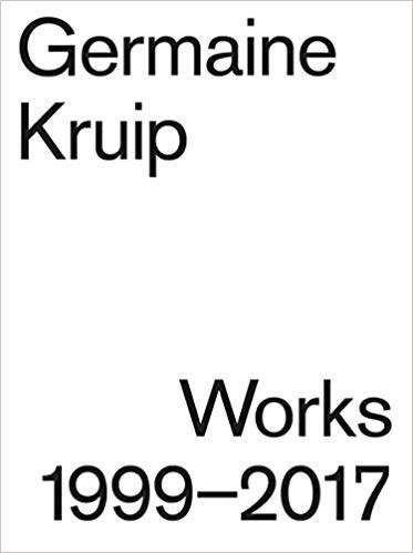 Germaine Kruip: Works 1999 - 2017