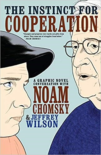 Instinct for Cooperation, The A Graphic Novel Conversation with Noam Chomsky