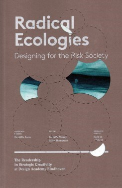 Radical Ecologies Designing For The Risk Society