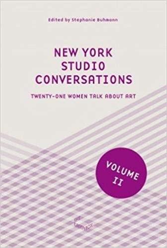 New York Studio Conversations - Part II: Twenty-one women talk about art