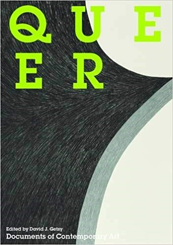 Queer (Documents of Contemporary Art)