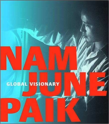 Nam June Paik: Global Visionary