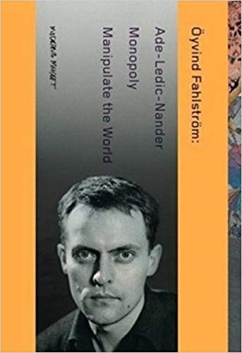 Oyvind Fahlstrom: Manipulate the World: Connecting Oyvind Fahlstrom (3 vols.)