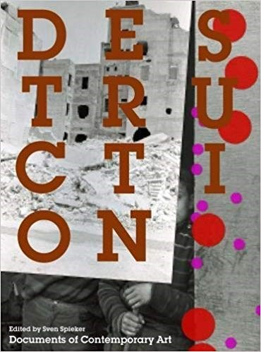 Destruction (Documents of Contemporary Art)