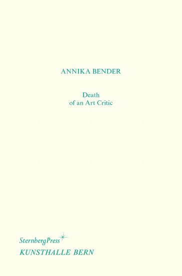 Annika Bender: Death of an Art Critic
