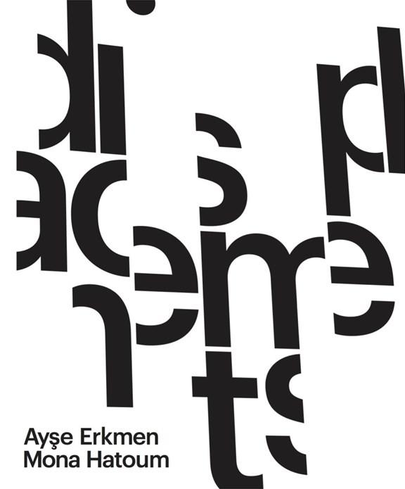 Ayşe Erkmen & Mona Hatoum: Displacements