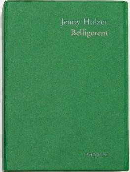 Jenny Holzer: Belligerent