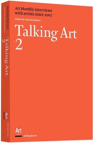 Talking Art 2: Art Monthly interviews with artists since 2007