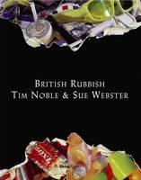 Tim Noble & Sue Webster: British Rubbish