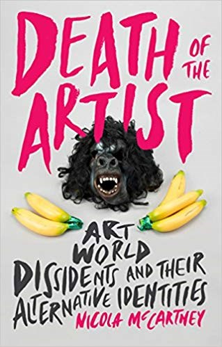 Death of the Artist: Art World Dissidents and Their Alternative Identities