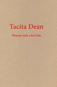 Tacita Dean: Woman with a Red Hat