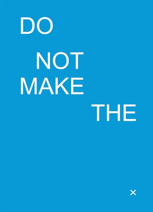 Do Not Make The