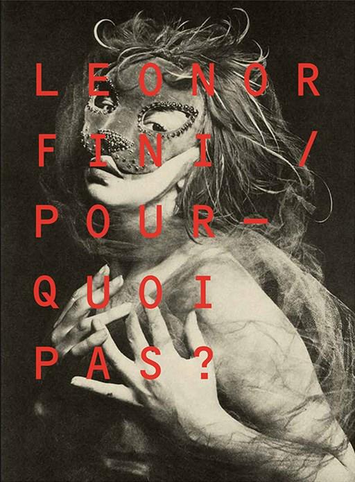 Leonor Fini: Pourquoi Pas?