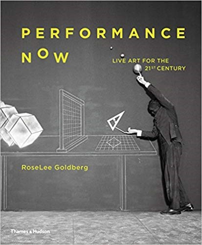 Performance Now: Live Art for the 21st Century: Live Art in the Twenty- First Century