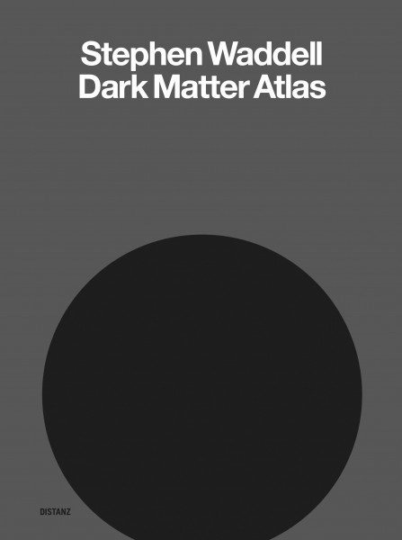 Stephen Waddell: Dark Matter Atlas