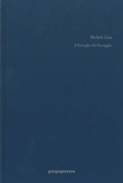 Michele Zaza: Risveglio del Paesaggio / Reawakening of Landscape
