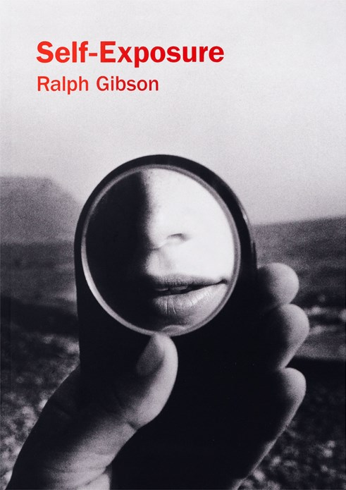 Ralph Gibson: Self-Exposure