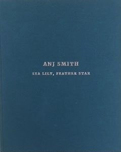 Anj Smith: Sea Lily, Feather Star