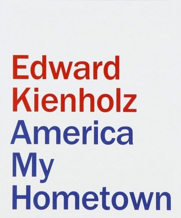 Edward Kienholz: America My Hometown