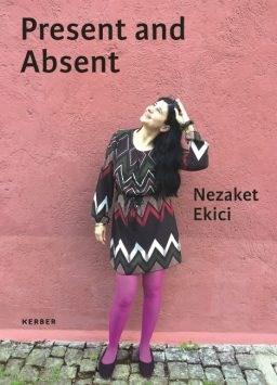 Nezaket Ekici: Present and Absent.