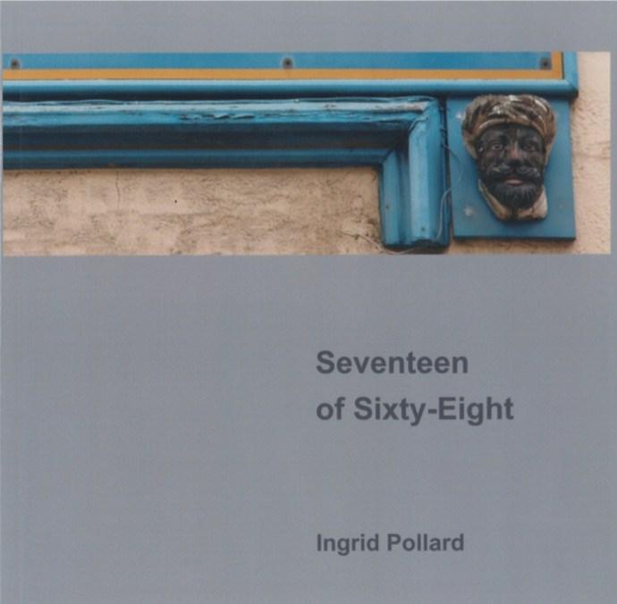 Ingrid Pollard: Seventeen of Sixty-Eight