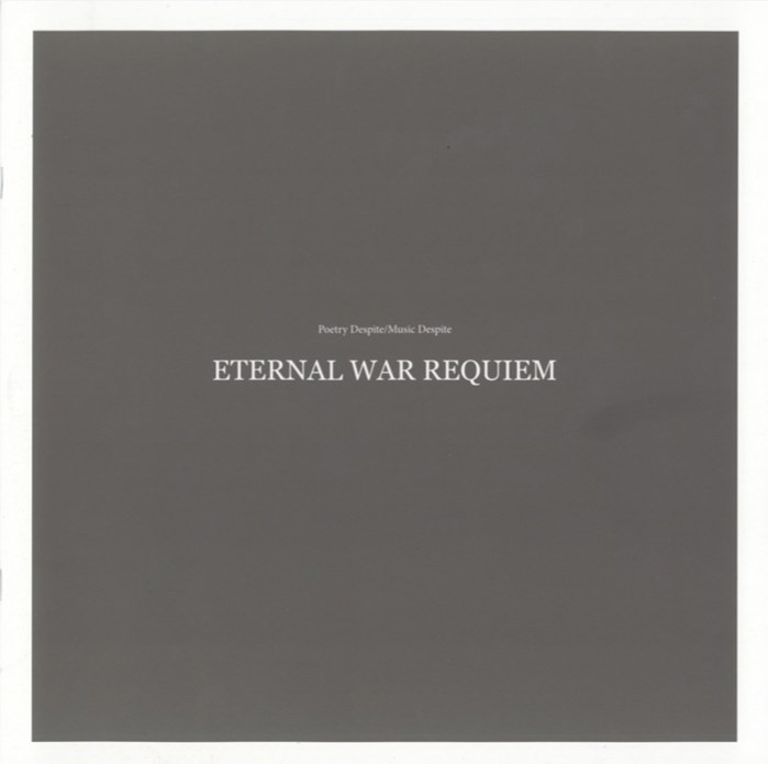 Poetry Despite/Music Despite (Eternal War Requiem): Liner Notes