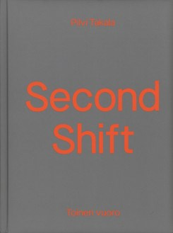 Pilvi Takala: Second Shift