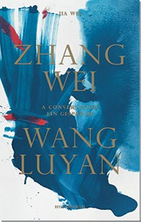 Zhang Wei / Wang Luyan: A Conversation with Jia Wei