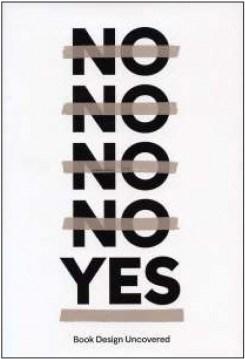 No No No No Yes: Book Design Uncovered