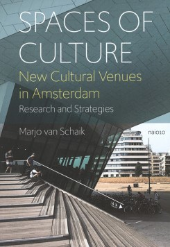 Spaces Of Culture: New Cultural Venues In Amsterdam