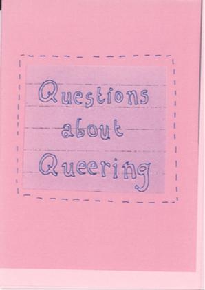 Ellen Welsh: Questions About Queering