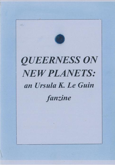 Ellen Welsh: Queerness on New Planets: an Ursula K. Le Guin fanzine