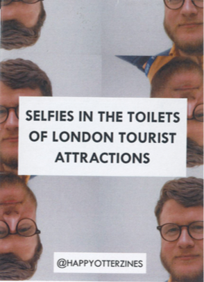 Happy Otter Zines: Selfies in the Toilets of London Tourist Attractions
